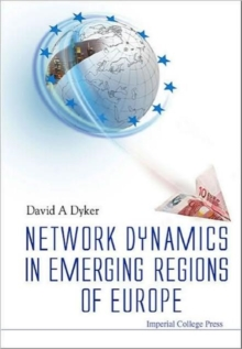 Network Dynamics In Emerging Regions Of Europe, Hardback Book