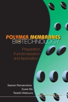 Polymer Membranes In Biotechnology: Preparation, Functionalization And Application, Paperback Book