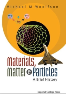 Materials, Matter And Particles: A Brief History, Paperback Book