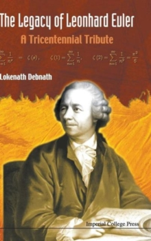 Legacy Of Leonhard Euler, The: A Tricentennial Tribute, Hardback Book