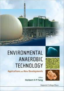 Environmental Anaerobic Technology: Applications And New Developments, Hardback Book