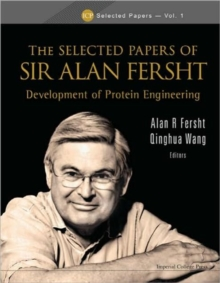Selected Papers Of Sir Alan Fersht, The: Development Of Protein Engineering, Hardback Book