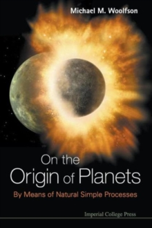 On The Origin Of Planets: By Means Of Natural Simple Processes, Paperback Book