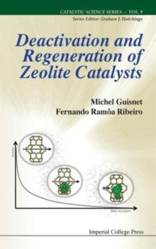 Deactivation And Regeneration Of Zeolite Catalysts, Hardback Book