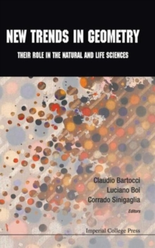 New Trends In Geometry: Their Role In The Natural And Life Sciences, Hardback Book