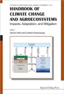 Handbook Of Climate Change And Agroecosystems: Impacts, Adaptation, And Mitigation, Hardback Book