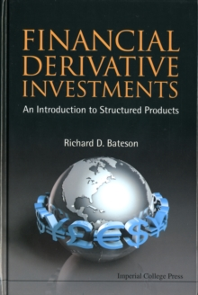Financial Derivative Investments: An Introduction To Structured Products, Hardback Book
