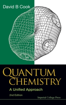 Quantum Chemistry: A Unified Approach (2nd Edition), Hardback Book