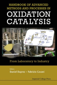Handbook Of Advanced Methods And Processes In Oxidation Catalysis: From Laboratory To Industry, Hardback Book