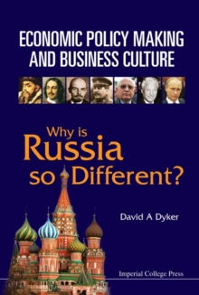Economic Policy Making And Business Culture: Why Is Russia So Different?, Hardback Book