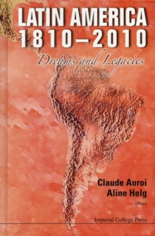 Latin America 1810-2010: Dreams And Legacies, Hardback Book