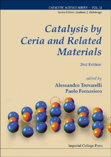 Catalysis By Ceria And Related Materials (2nd Edition), Hardback Book