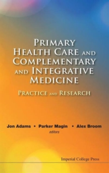 Primary Health Care And Complementary And Integrative Medicine: Practice And Research, Hardback Book