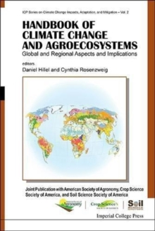 Handbook Of Climate Change And Agroecosystems: Global And Regional Aspects And Implications - Joint Publication With The American Society Of Agronomy, Crop Science Society Of America, And Soil Science, Hardback Book