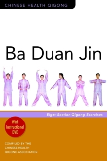 Ba Duan Jin : Eight-Section Qigong Exercises, Paperback Book