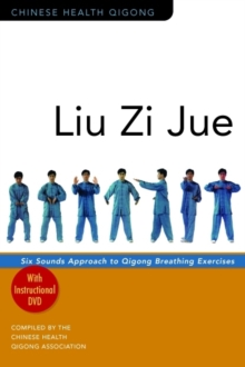 Liu Zi Jue : Six Sounds Approach to Qigong Breathing Exercises, Undefined Book