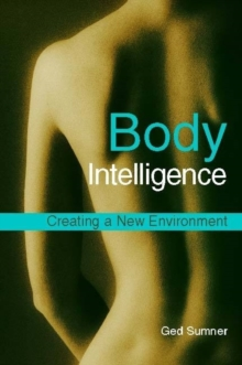 Body Intelligence : Creating a New Environment, Paperback / softback Book