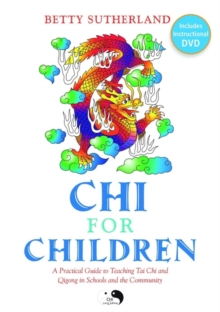 Chi for Children : A Practical Guide to Teaching Tai Chi and Qigong in Schools and the Community, Undefined Book