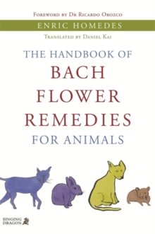 The Handbook of Bach Flower Remedies for Animals, Paperback / softback Book