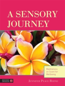 A Sensory Journey : Meditations on Scent for Wellbeing, Cards Book
