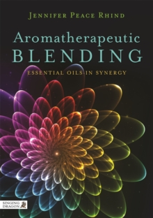 Aromatherapeutic Blending : Essential Oils in Synergy, Paperback Book