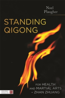 Standing Qigong for Health and Martial Arts - Zhan Zhuang, Paperback Book