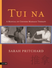 Tui Na : A Manual of Chinese Massage Therapy, Paperback Book