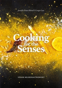 Cooking for the Senses : Vegan Neurogastronomy, Hardback Book