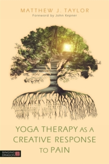 Yoga Therapy as a Creative Response to Pain, Paperback Book