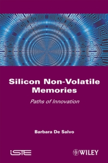 Silicon Non-Volatile Memories : Paths of Innovation, Hardback Book