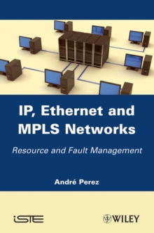 IP, Ethernet and MPLS Networks : Resource and Fault Management, Hardback Book