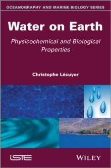 Water on Earth : Physicochemical and Biological Properties, Hardback Book