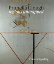 Prunella Clough : Regions Unmapped, Hardback Book