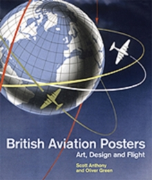 British Aviation Posters : Art, Design and Flight, Hardback Book