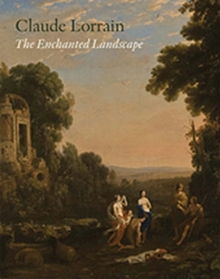 Claude Lorrain : The Enchanted Landscape, Hardback Book