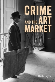 Crime and the Art Market, Hardback Book