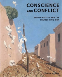 Conscience and Conflict : British Artists and the Spanish Civil War, Hardback Book