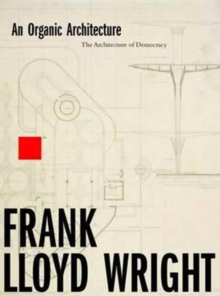 An Organic Architecture: The Architecture of Democracy, Hardback Book