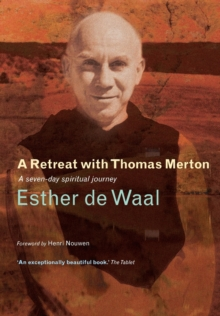 A Retreat with Thomas Merton : A Seven-Day Spiritual Journey, Paperback Book