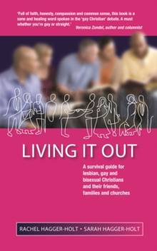 Living It Out : A Survival Guide for Lesbian, Gay and Bisexual Christians and Their Friends, Families and Churches, EPUB eBook