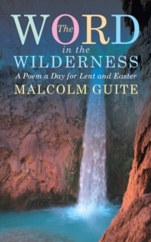 Word in the Wilderness : A poem a day for Lent and Easter, Paperback / softback Book