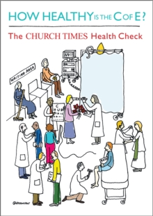 How Healthy is the C of E? : The Church Times Health Check, Paperback / softback Book