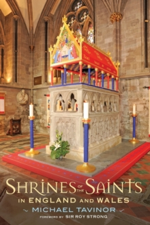 Shrines of the Saints : in England and Wales, Paperback Book