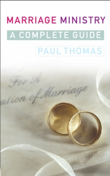 Marriage Ministry : A complete guide, Paperback Book