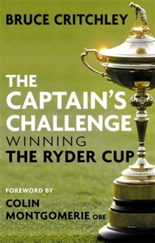 The Captain's Challenge : Winning the Ryder Cup, Hardback Book