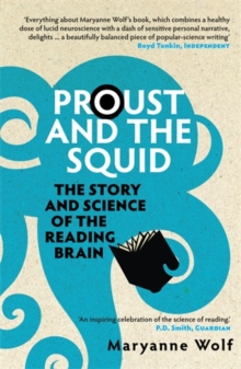 Proust and the Squid : The Story and Science of the Reading Brain, Paperback Book