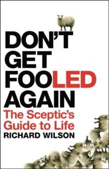 Don't Get Fooled Again : A Sceptic's Handbook, Paperback Book