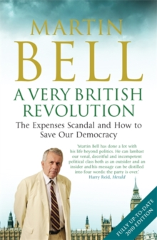 A Very British Revolution : The Expenses Scandal and How to Save Our Democracy, Paperback / softback Book