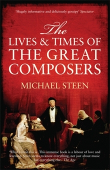 The Lives and Times of the Great Composers, Paperback Book