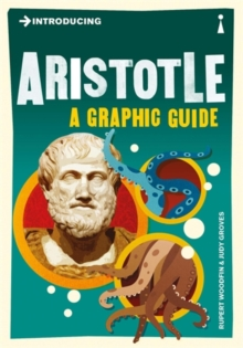 Introducing Aristotle : A Graphic Guide, Paperback Book